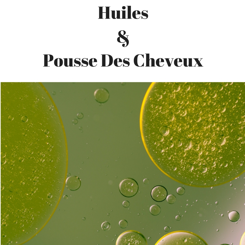 Huiles & Pousse Des Cheveux